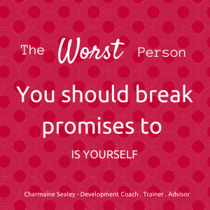 What promises do you need to keep to yourself?